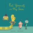 Put yourself in my shoes. Ediz. a colori Libro di  Susanna Isern, Mylène Rigaudie