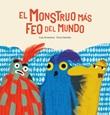 El Monstruo mas feo del mundo. Ediz. a colori Libro di  Luis Amavisca, Erica Salcedo