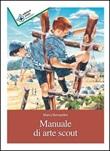 Manuale di arte scout (Titolo venduto esclusivamente nelle librerie Nuova Fiordaliso)