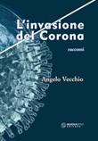 L'invasione del Corona Libro di  Angelo Vecchio