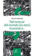 Nel mancar del mondo (in-atto) la poesia è... Ebook di  Paolo Ferrari
