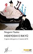 Hideyoshi e Rikyu. Il signore della guerra e il maestro del tè Ebook di  Yaeko Nogami