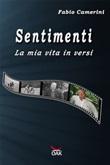 Sentimenti. La mia vita in versi Libro di  Fabio Camerini