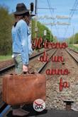 Il treno di un anno fa. Ediz. a caratteri grandi Libro di  Maurizio Bacconi, Maria Teresa Vivino