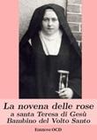 La novena delle rose a santa Teresa di Gesù Bambino del Volto Santo Libro di  Anton Puntigam