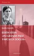 Edith Stein. «In grande pace varcai la soglia» Ebook di  Rodolfo Girardello