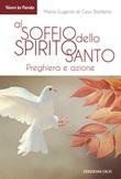 Al soffio dello Spirito Santo. Preghiera e azione Ebook di Maria Eugenio di Gesù Bambino