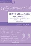 Cristo nell'Antico Testamento. La lettura cristologica della Scrittura ebraica nell'Adversus Marcionem di Tertulliano Ebook di  Samuele Cecotti
