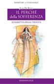 Elisabetta della Trinità. Il perché della sofferenza Ebook di  Juan De Bono