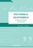 Per visibilia ad invisibilia. Percorsi di ontologia in Edith Stein Ebook di  Raffaella Pozzi