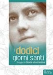I dodici giorni santi. Viaggio in «Storia di un'anima» Libro di  Marie-Dominique Molinié,Teresa di Lisieux (santa)
