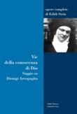 Vie della conoscenza di Dio. Saggio su Dionigi Areopagita Libro di  Edith Stein