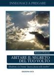 Abitare il segreto del tuo Volto. Elisabetta e la Trinità: «faccia a faccia nelle tenebre» Ebook di  Roberto Fornara