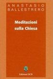 Meditazioni sulla Chiesa Ebook di  Anastasio A. Ballestrero