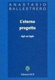 L' eterno progetto. Figli nel figlio Ebook di  Anastasio A. Ballestrero