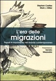 L'era delle migrazioni. Popoli in movimento nel mondo contemporaneo Libro di  Stephen Castles, Mark J. Miller
