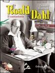 Roald Dahl. Il cantastorie