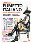 Guida al fumetto italiano. Autori personaggi storie Libro di  Paolo Ferrari, Marco Prandi
