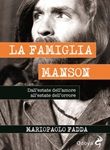 La famiglia Manson. Dall'estate dell'amore all'estate dell'orrore Ebook di  Mariopaolo Fadda, Mariopaolo Fadda