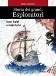 Storia dei grandi esploratori. Dagli egizi a Magellano Ebook di  Mirko Molteni, Mirko Molteni