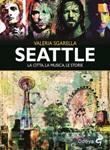 Seattle. La città, la musica, le storie Ebook di  Valeria Sgarella, Valeria Sgarella