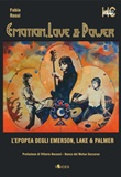 Emotion, love & power. L'epopea degli Emerson, Lake & Palmer Libro di  Fabio Rossi