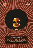 Soul to soul. Storie di musica vera Libro di  Alberto Castelli