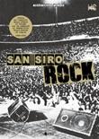San Siro Rock. Storia dei concerti nello stadio di Milano che ha cambiato la prospettiva della musica in Italia 1980-2020 Ebook di  Massimiliano Mingoia, Massimiliano Mingoia