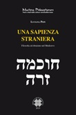 Una sapienza straniera. Filosofia ed ebraismo nel medioevo Libro di  Luciana Pepi