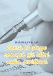 Cerca te stesso conosci gli altri nella scrittura Libro di  Daniela Furlani