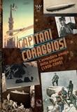 Capitani coraggiosi. L'avventura umana della scoperta (1906-1990). Catalogo della mostra (Milano, 28 settembre 2018-10 febbraio 2019) Libro di