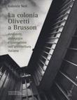 La colonia Olivetti a Brusson. Ambiente, pedagogia e costruzione nell'architettura italiana Libro di  Gabriele Neri