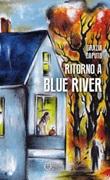 Ritorno a Blue River Ebook di  Grazia Caputo
