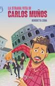 La strana vita di Carlos Muños. Nuova ediz. Ebook di  Benedetta Zema