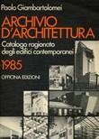 Archivio d'architettura. Catalogo ragionato degli edifici contemporanei 1985 Libro di  Paolo Giambartolomei