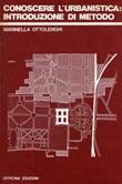 Conoscere l'urbanistica: introduzione di metodo Libro di  Marinella Ottolenghi