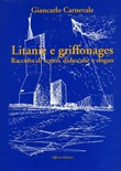 Litanie e griffonages. Raccolta di scritti, didascalie e slogan Libro di  Giancarlo Carnevale