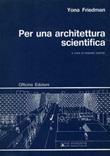 Per un'architettura scientifica Libro di  Yona Friedman