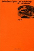 La cité de Refuge di Le Corbusier Libro di  Brian Brace Taylor