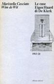 Le case Eigen Haard di De Klerk (1913-1921) Libro di  Maristella Casciato, Wim De Wit