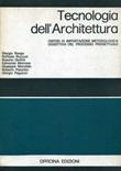 Tecnologia dell'architettura. Criteri di impostazione metodologica oggettiva del processo progettuale Libro di
