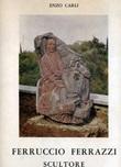 Ferruccio Ferrazzi scultore. Ediz. illustrata Libro di  Enzo Carli
