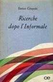 Ricerche dopo l'informale Libro di  Enrico Crispolti