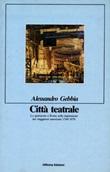 Città teatrale Libro di  Alessandro Gebbia