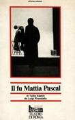 Il fu Mattia Pascal (dal romanzo di Luigi Pirandello) Libro di  Tullio Kezich