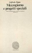 Mezzogiorno e progetti speciali Libro di  Goffredo Zappa