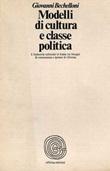Modelli di cultura e classe politica. L'industria culturale in Italia tra bisogni di conoscenza e ipotesi di riforma Libro di  Giovanni Bechelloni