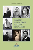 Morte di un eroe e altri racconti Libro di  Antonio Fabrizi