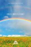Dio creò l'omo Libro di  Francesco Del Monte