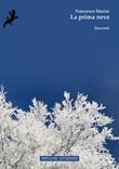 La prima neve Libro di  Francesco Marini